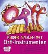Scheer,  Bettina;Gulden,  Elke: Kinder spielen mit Orff-Instrumenten