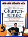 Bennet,  Joe;Dick,  Arthur: Die Grosse Gitarrenschule