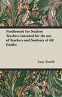 Smith, Amy: Needlework for Student Teachers.Intended for the use of Teachers and Students of All Grades