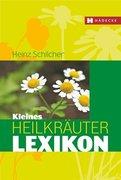 Schilcher, Heinz;Frank, Bruno: Kleines Heilkräu...