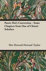 Taylor, Mrs Howard Howard: Paster Hsi's Conversion - Some Chapters from One of China's Scholars
