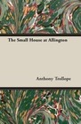 Trollope,  Anthony: The Small House at Allington