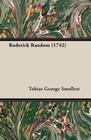 Smollett,  Tobias George: Roderick Random (1742)