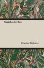 Dickens,  Charles: Sketches by Boz