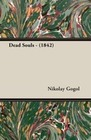Gogol, Nikolay: Dead Souls - (1842)