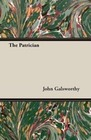 Galsworthy, John, Sir: The Patrician