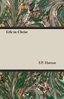 Harton,  F. P.: Life in Christ