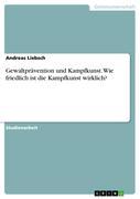 Liebsch, Andreas: Gewaltprävention und Kampfkun...
