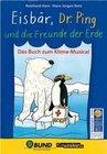 Netz,  Hans-Jürgen: Eisbär, Dr. Ping und die Freunde der Erde