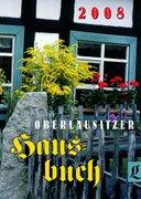 Autorenkollektiv: Oberlausitzer Hausbuch 2008