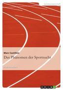 Castillon, Marc: Das Phänomen der Sportsucht