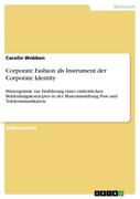 Wobben, Carolin: Corporate Fashion als Instrume...