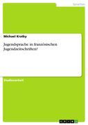 Kratky Michael Jugendsprache in französischen Jugendzeitschriften