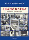 Wagenbach,  Klaus: Franz Kafka. Bilder aus seinem Leben