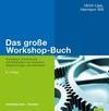 Lipp,  Ulrich;Will,  Hermann: Das große Workshop-Buch