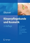 Ellsässer,  Sabine: Körperpflegekunde und Kosmetik