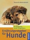 Bucksch, Martin: Ernährungsratgeber für Hunde