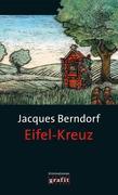 Berndorf, Jacques: Eifel-Kreuz