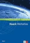 Haack Weltatlas für Bayern. Sekundarstufen I und II (ohne Arbeitsheft Kartenlesen)