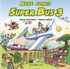 Lobo, Maria José;Subirà, Pepita: Here comes Super Bus 3. 2 Audio-CD's