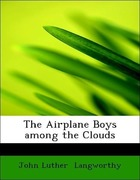 Langworthy, John Luther: The Airplane Boys amon...