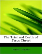9781434649102 - Stalker, James: The Trial and Death of Jesus Christ - Book