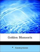 Anonymous: Golden Moments