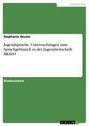 Reuter Stephanie Jugendsprache Untersuchungen zum Sprachgebrauch in der Jugendzeitschrift BRAVO