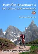 Albrecht, Andreas: Transalp Roadbook 3: Mein Doping heißt Hefeweizen