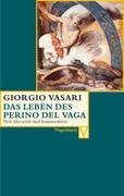 Vasari, Giorgio: Das Leben des Perino del Vaga
