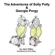 Gilley, Jane: The Adventures of Solly Polly and...