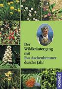 Aschenbrenner, Eva: Der Wildkräutergang mit Eva...