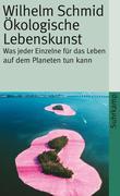 Schmid, Wilhelm: Ökologische Lebenskunst