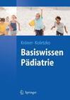 Kröner, Carolin;Koletzko,  Berthold: Basiswissen Pädiatrie