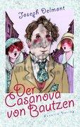 Delmont, Joseph: Der Casanova von Bautzen