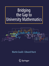 Gould, Martin;Hurst, Edward: Bridging the Gap to University Mathematics