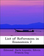 Earle Lincoln, Edwin Francis Gay Edmond: List of References in Economics 2