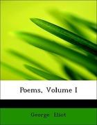 Eliot, George: Poems, Volume I