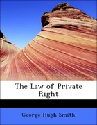 Smith, George Hugh: The Law of Private Right