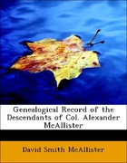 McAllister, David Smith: Genealogical Record of the Descendants of Col. Alexander McAllister