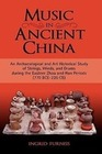Furniss, Ingrid Maren: Music in Ancient China: An Archaeological and Art Historical Study of Strings, Winds, and Drums D