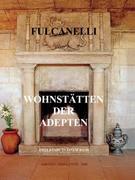Fulcanelli: Wohnstätten der Adepten
