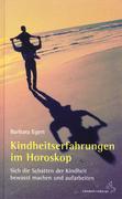 Egert, Barbara: Kindheitserfahrungen im Horoskop