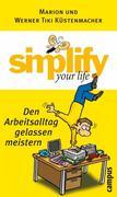 eBook: simplify your life - Den Arbeitsalltag gelassen meistern