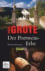 Paul Grote: Der Portwein-Erbe