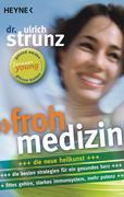 Strunz, Ulrich: Frohmedizin