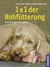 Rauth-Widmann,  Brigitte: 1 x 1 der Rohfütterung