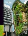 Blanc, Patrick: Vertikale Gärten