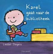 Slegers, Liesbet: Karel gaat naar de bibliotheek
