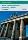 Layton,  Geoff: Access to History: From Kaiser to Führer: Germany 1900-1945 for Edexcel